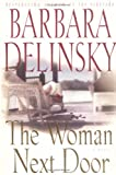 Delinsky, Barbara: The Woman Next Door: A Novel