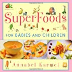 Superfoods: For Babies and Children by…