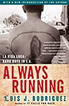 Always Running: La Vida Loca: Gang Days in…