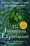 McTaggart, Lynne: The Intention Experiment: Using Your Thoughts to Change the Life and the World