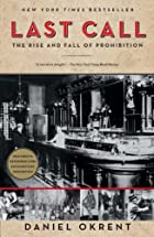 Last Call: The Rise and Fall of Prohibition…