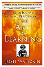 The Art of Learning: An Inner Journey to…