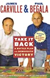James Carville: Take It Back: A Battle Plan for Democratic Victory