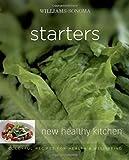 Brennan, Georgeanne: Williams-Sonoma New Healthy Kitchen: Starters