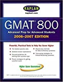 Kaplan Interactive Staff: Kaplan GMAT 800, 2006-2007