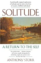 Solitude: A Return to the Self by Anthony…