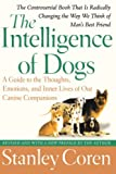 Coren, Stanley: The Intelligence of Dogs: A Guide to the Thoughts, Emotions, And Inner Lives of Our Canine Companions