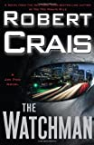 Crais, Robert: The Watchman: A Joe Pike Novel