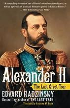 Alexander II: The Last Great Tsar by Edvard…