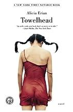 Towelhead: A Novel by Alicia Erian