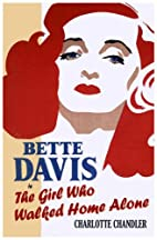 The Girl Who Walked Home Alone: Bette Davis,…