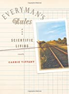 Everyman's Rules for Scientific Living by…