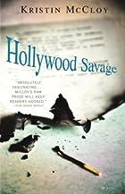 Hollywood Savage: A Novel by Kristin McCloy