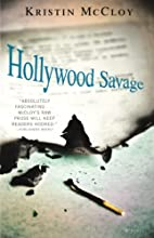 Hollywood Savage: A Novel by Kristin McCloy