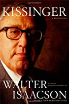 Kissinger: A Biography by Walter Isaacson