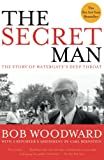 Woodward, Bob: The Secret Man: The Story of Watergate&#39;s Deep Throat