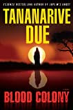 Due, Tananarive: Blood Colony