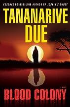 Blood Colony: A Novel by Tananarive Due