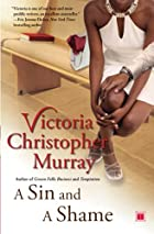 A Sin and a Shame: A Novel by Victoria…