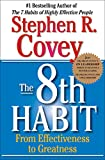 Covey, Stephen R.: The 8th Habit: From EffectivenessTo Greatness
