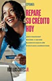 Cortes, Luis: Repare su crédito ahora (How to Fix Your Credit) (Serie Esperanza) (Spanish Edition)
