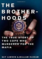 Brotherhoods: The True Story of Two Cops Who…