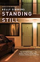 Standing Still: A Novel by Kelly Simmons