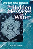 Emoto, Masaru: The Hidden Messages in Water