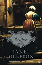 The Thief Taker: A Novel by Janet Gleeson