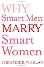 Why Smart Men Marry Smart Women by Dr.…