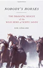 Nobody's Horses: The Dramatic Rescue of the…