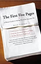 The First Five Pages: A Writer's Guide…