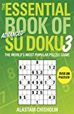 Alastair Chisholm: The Essential Book of Su Doku, Volume 3: Advanced: The World's Most Popular Puzzle Game