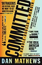Committed: A Rabble-Rouser's Memoir by Dan…