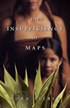 The Insufficiency of Maps: A Novel by Nora…