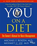 Roizen, Michael F.: You on a Diet: The Owner&#39;s Manual for Waist Management