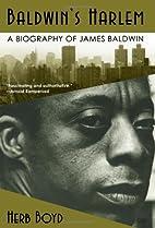 Baldwin's Harlem: A Biography of James…