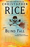 Rice, Christopher: Blind Fall: A Novel