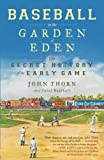 Thorn, John: Baseball in the Garden of Eden: The Secret History of the Early Game