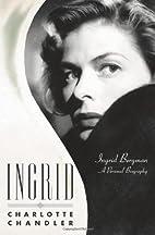 Ingrid: Ingrid Bergman, A Personal Biography…