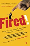 Gurwitch, Annabelle: Fired!: Tales of the Canned, Canceled, Downsized, and Dismissed