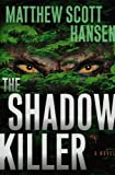 Hansen, Matthew Scott: The Shadow Killer
