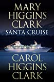 Clark, Mary Higgins: Santa Cruise: A Holiday Mystery at Sea
