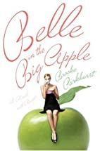 Belle in the Big Apple: A Novel with Recipes…