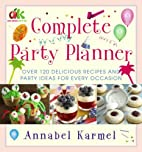 Complete Party Planner by Annabel Karmel