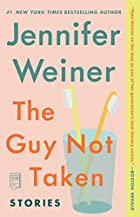 The Guy Not Taken: Stories by Jennifer…