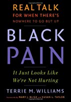 Black Pain: It Just Looks Like We're Not…