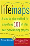 Pollan, Stephen M.: Lifemaps : A Step-by-Step Method for Simplifying 101 of Life's Most Overwhelming Projects