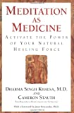 Singh Khalsa, Dharma: Meditation As Medicine : Activate the Power of Your Natural Healing Force