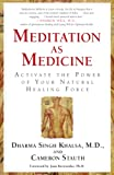 Stauth, Cameron: Meditation As Medicine: Activate the Power of Your Natural Healing Force
